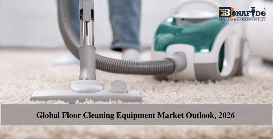 210619841-Global-Floor-Cleaning-Equipment-Market-Outlook-2026
