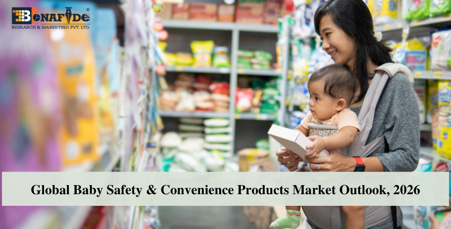 211019291-Global-Baby-Safety-Convenience-Products-Market-Outlook-2026