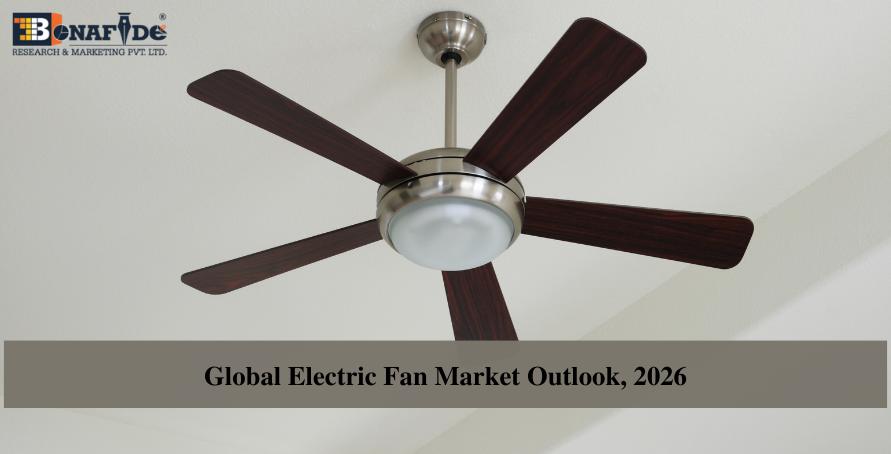 Global Electric Fan Market Outlook, 2026