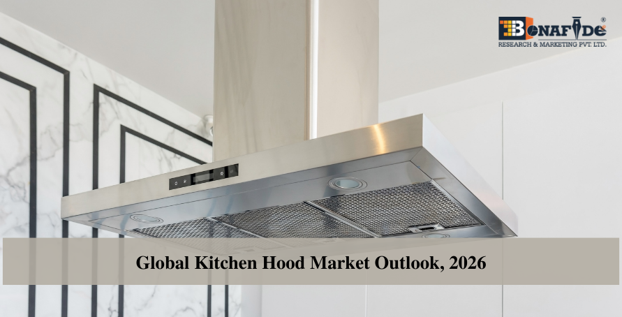Global Kitchen Hood Market Outlook, 2026