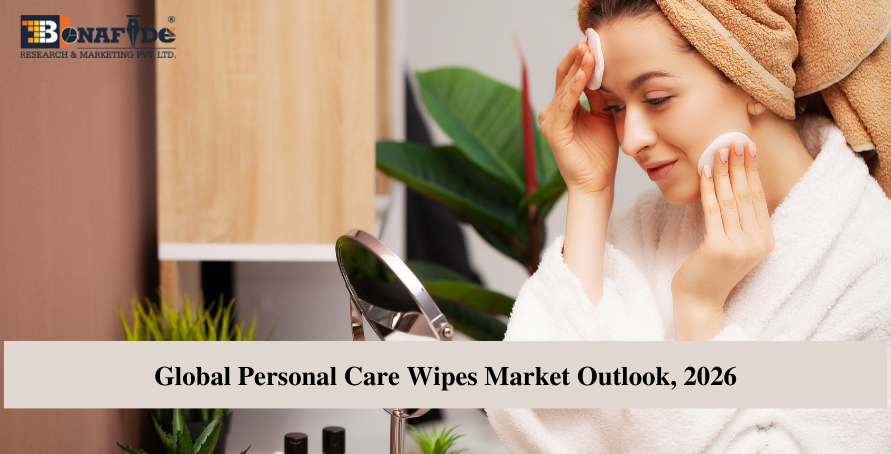 Global Personal Care Wipes Market Outlook, 2026