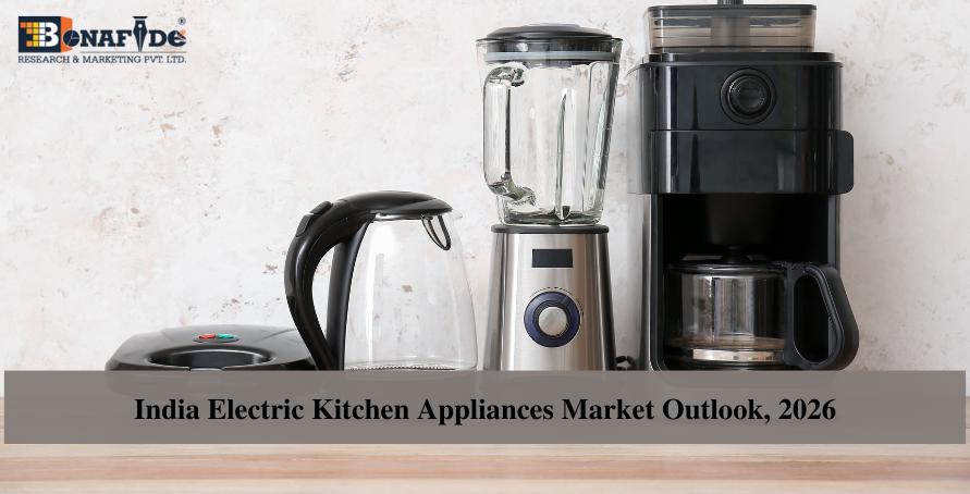 India Electric Kitchen Appliances Market Outlook, 2026