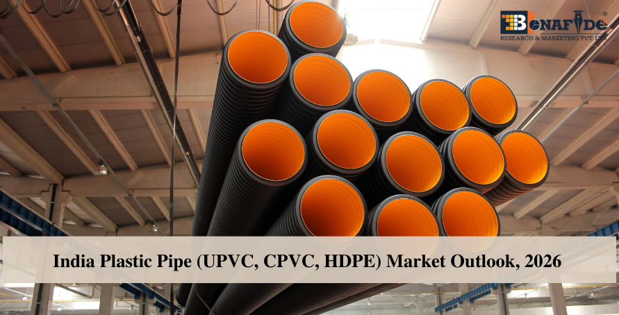 India Plastic Pipe (UPVC, CPVC, HDPE) Market Outlook, 2026