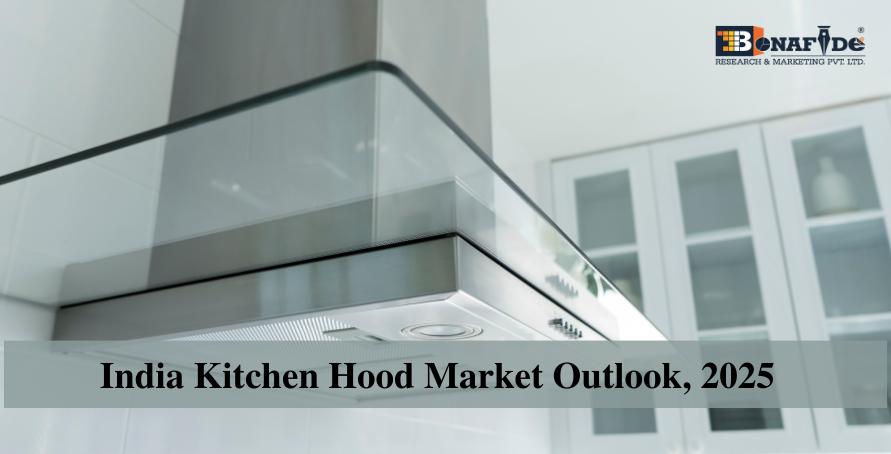 India_Kitchen_Hood_Market_Outlook_2025